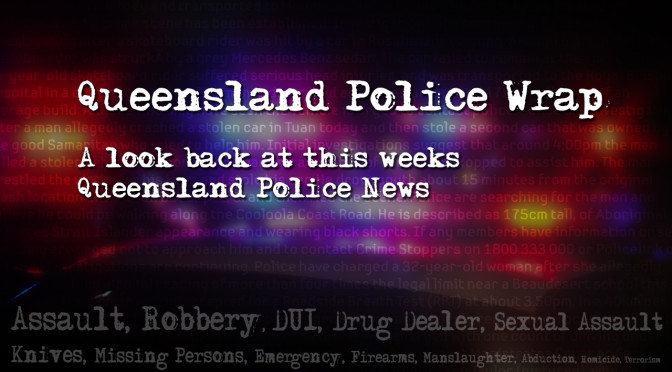 Queensland Police Weekly Wrap